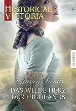 Das wilde Herz der Highlands (Historical Victoria 52) (German Edition)