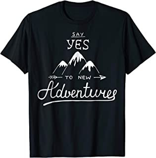 Say YES to New Adventures T-shirt (Traveler Club Shirts)