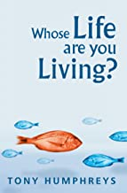 Whose Life Are You Living? Realising Your Worth: A Clinical Psychologist's Guide to Overcoming Labels and Limits