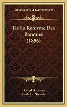 De La Reforme Des Banques (1856)