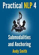 Practical NLP 4: Submodalities And Anchoring