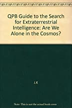 QPB Guide to the Search for Extraterrestrial Intelligence: Are We Alone in the Cosmos?