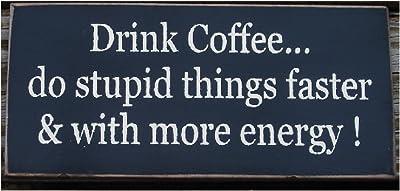 PotteLove Beber café Hacer Cosas estúpidas más rápido ...