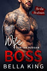Wife for the Russian Boss: An Arranged Marriage Mafia Romance Kindle Edition