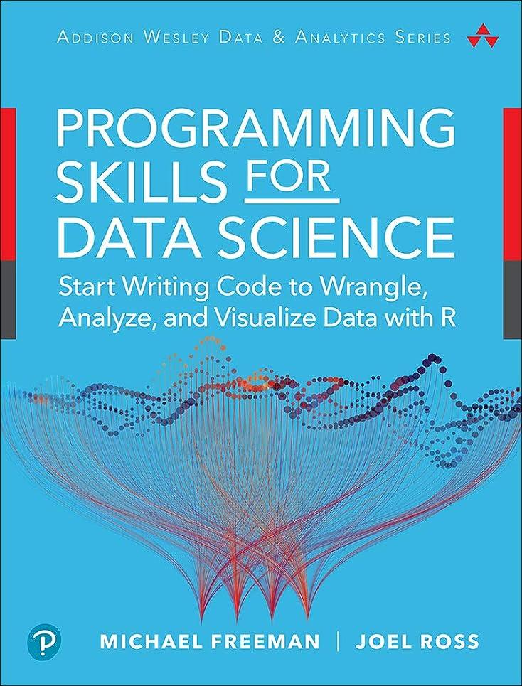 恐ろしいスリップ平野Programming Skills for Data Science: Start Writing Code to Wrangle, Analyze, and Visualize Data with R (Addison-Wesley Data & Analytics Series) (English Edition)
