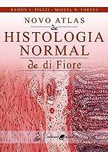 Novo Atlas de Histologia Normal de Di Fiore (Em Portuguese do Brasil)