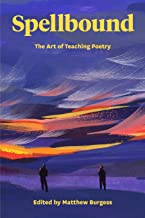 Spellbound: The Art of Teaching Poetry