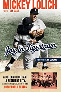 Joy in Tigertown: A Determined Team, a Resilient City, and our Magical Run to the 1968 World Series
