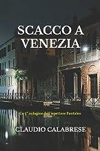SCACCO A VENEZIA: La 5° indagine dell'ispettore Pantaleo (LE AVVINCENTI INDAGINI DELL'ISPETTORE ANDREA PANTALEO) (Italian ...