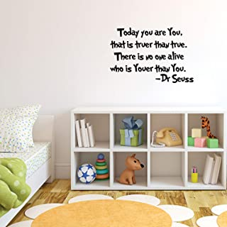 Imprinted Designs Today You are You, That is Truer Than True Dr Seuss Vinyl Wall Decal Sticker Art