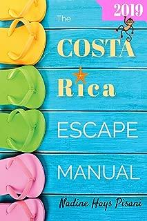 The Costa Rica Escape Manual 2019 (Happier Than A Billionaire)