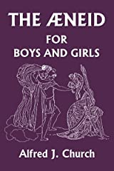 The Aeneid for Boys and Girls (Yesterday's Classics) (English Edition) eBook Kindle