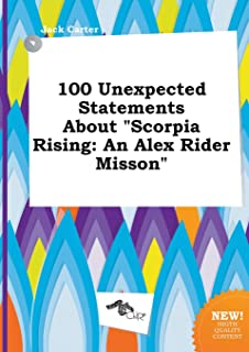 100 Unexpected Statements about Scorpia Rising: An Alex Rider Misson