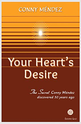 Your Hearts Desire: The Secret Conny Méndez discovered 50 years ago (English Edition)
