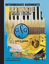 Intermediate Rudiments Workbook - Ultimate Music Theory: Intermediate Music Theory Workbook (Ultimate Music Theory) includes UMT Guide & Chart, 12 ... (Ultimate Music Theory Rudiments Books)