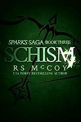 Schism (Sparks Saga Book 3) Kindle Edition