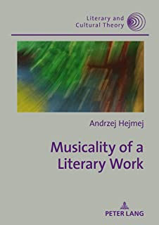 Musicality of a Literary Work (Literary and Cultural Theory Book 57)