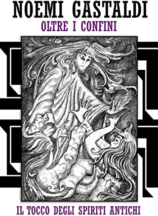 Il tocco degli Spiriti Antichi (Trilogia oltre i confini - vol 1)