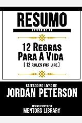 Resumo Estendido De 12 Regras Para A Vida (12 Rules For Life) - Baseado No Livro De Jordan Peterson eBook Kindle