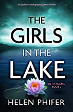 The Girls in the Lake: An addictive and gripping crime thriller (Beth Adams Book 2) (English Edition)