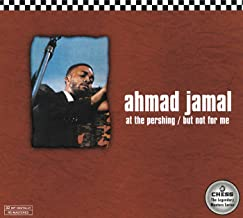 ahmad jamal at the pershing but not for me