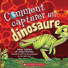 Comment capturer un dinosaure