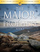 The Major Prophets BOOK 1: Bible Study Guides and Copywork Book  - (Isaiah, Jeremiah, Lamentations, Ezekiel, and Daniel) - Memorize the Bible (Bible Copyworks)