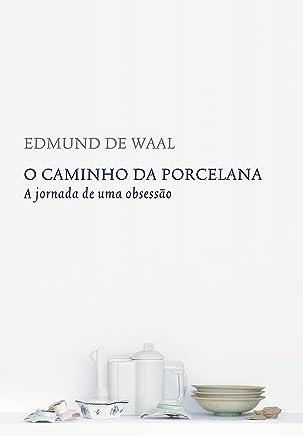 O caminho da porcelana (Portuguese Edition)