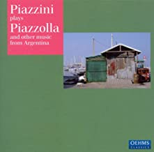 Piazzini Plays Piazzolla & Other Music from Argent