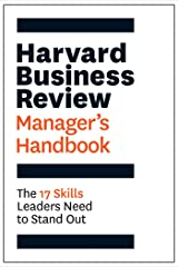 Harvard Business Review Manager's Handbook: The 17 Skills Leaders Need to Stand Out (HBR Handbooks) Kindle Edition