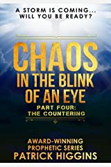 Chaos In The Blink Of An Eye Part Four: The Countering Kindle Edition