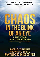 Chaos In The Blink Of An Eye Part Four: The Countering