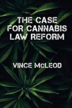 The Case For Cannabis Law Reform