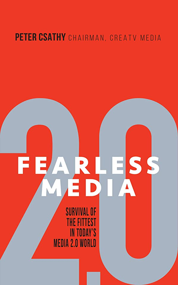 FEARLESS MEDIA: Survival of the Fittest In Today's Media 2.0 World (English Edition)