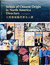 Artists of Chinese Origin in North America Directory