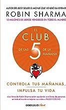 El Club de las 5 de la mañana: Controla tus mañanas, impulsa tu vida (Clave)