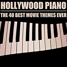 Hollywood Piano: The 40 Best Movie Themes Ever