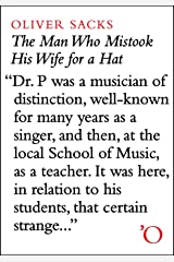 The Man Who Mistook His Wife For A Hat: And Other Clinical Tales Kindle Edition