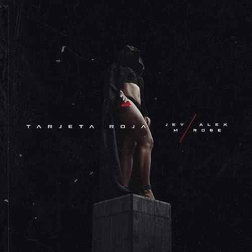 Tarjeta Roja [Explicit] by Jey M & Alex Rose on Amazon Music ...