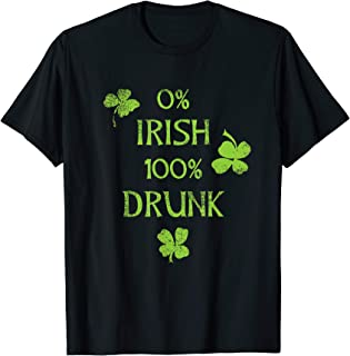 0% Irish 100% Drunk Funny St Patricks Day T-Shirt