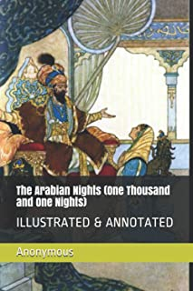 The Arabian Nights (One Thousand and One Nights): ILLUSTRATED & ANNOTATED