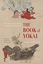 The Book of Yokai: Mysterious Creatures of Japanese Folklore PDF