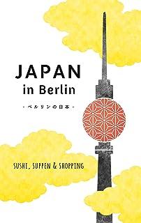 Japan in Berlin: Sushi, Suppen und Shopping (Japan in Deutsc