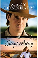 Swept Away (Trouble in Texas Book #1) Kindle Edition