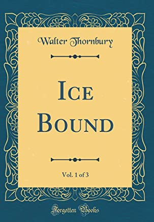 Ice Bound, Vol. 1 of 3 (Classic Reprint)
