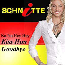 Na Na Hey Hey Kiss Him Goodbye (Fußball Version)