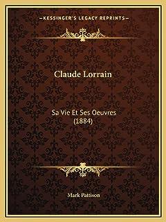 Claude Lorrain: Sa Vie Et Ses Oeuvres (1884)