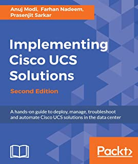Implementing Cisco UCS Solutions - Second Edition