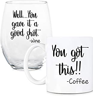 You Got This, You Gave It A Good Shot 11 oz Coffee Mug and 15 oz Stemless Wine Glass Set - Perfect Gift for Best Friends, Coworkers, Women, Her