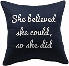 YugTex Pillowcases She Believed She Could So She Did Quote Pillow,Girl Power Decor, College Graduation Gift, Pillows with Sayings, Motivational Gifts for her(18x18, She Believed(Navy))